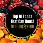 Top 10 Foods That Can Boost Your Immune System